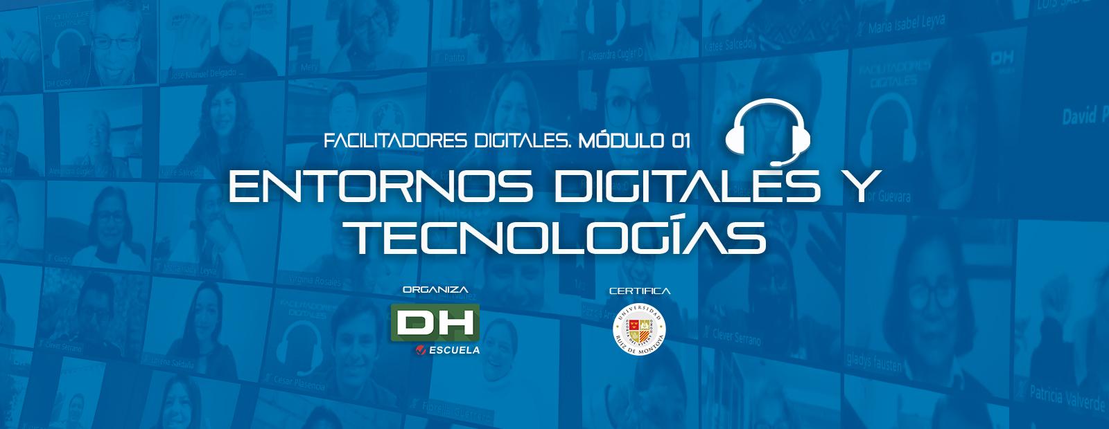 Módulo 01 ENTORNOS DIGITALES Y TECNOLOGÍAS