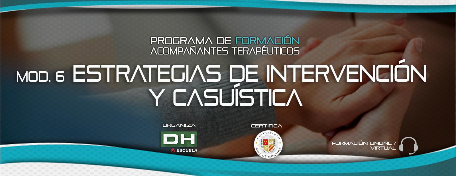 Módulo 06 ESTRATEGIAS DE INTERVENCIÓN y CASUÍSTICA